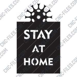 Stay at home -Coronavirus - design files - EPS AI SVG DXF CDR