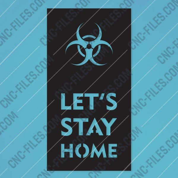 Let's stay home - Coronavirus - design files - EPS AI SVG DXF CDR