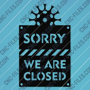 We are closed for quarantine notification - Coronavirus - design files - DXF SVG CDR EPS AI