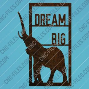 Dream big elephant vector design files - DXF SVG EPS AI CDR